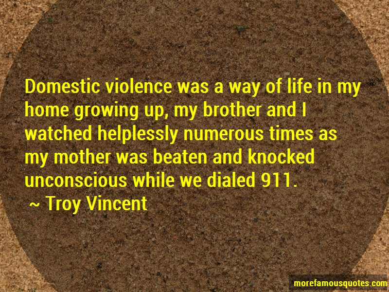 Troy Vincent Quotes: Domestic violence was a way of life in