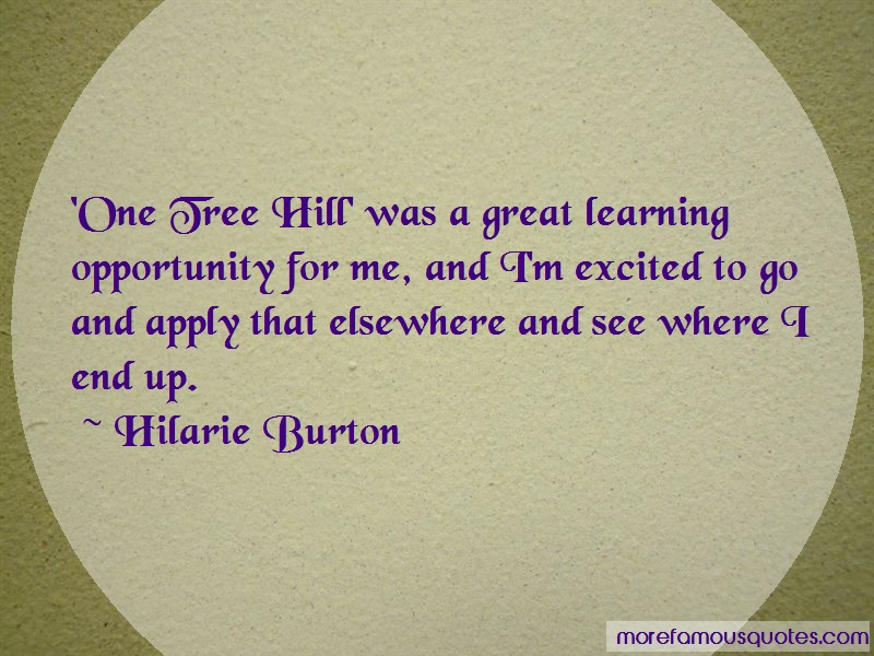 Hilarie Burton Quotes: One tree hill was a great learning