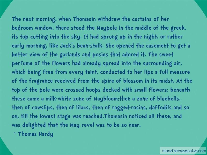 Thomas Hardy Quotes: The Next Morning When Thomasin Withdrew