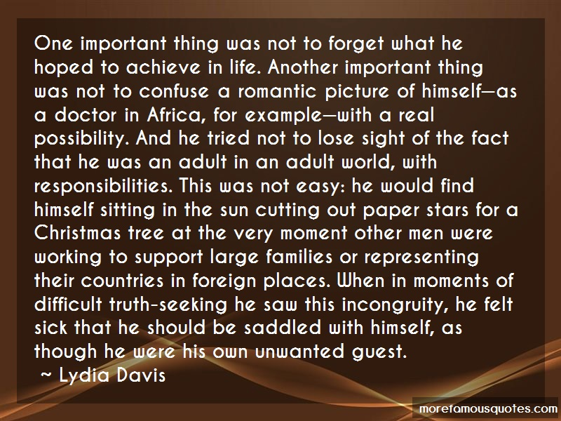 Lydia Davis Quotes: One important thing was not to forget