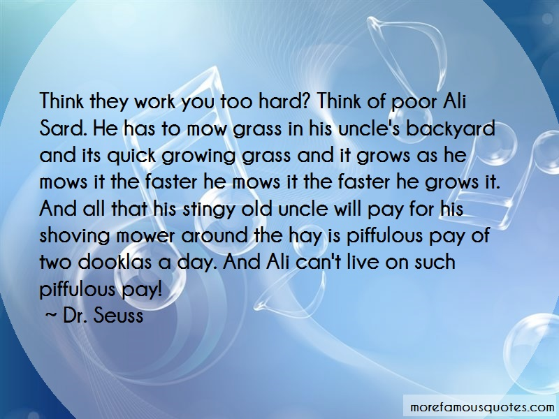 Dr. Seuss Quotes: Think they work you too hard think of