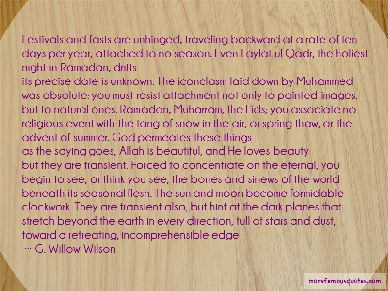 G. Willow Wilson Quotes: Festivals And Fasts Are Unhinged