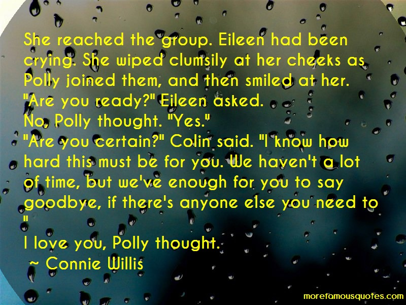 Connie Willis Quotes: She reached the group eileen had been