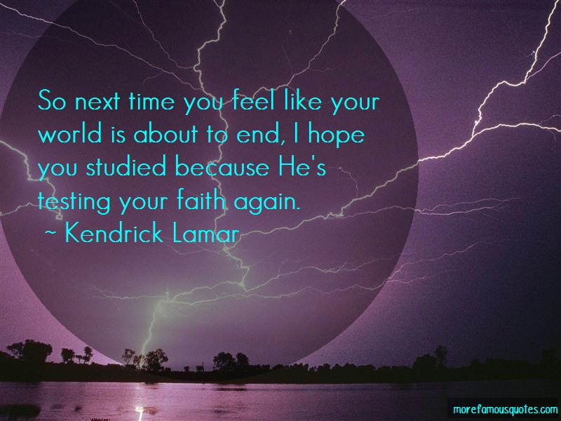 Kendrick Lamar Quotes: So next time you feel like your world is