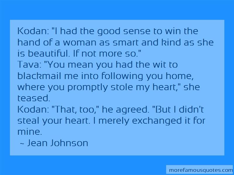 Jean Johnson Quotes: Kodan i had the good sense to win the
