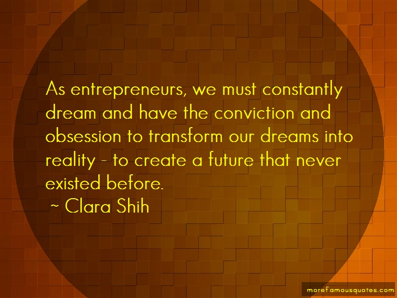 Clara Shih Quotes: As Entrepreneurs We Must Constantly