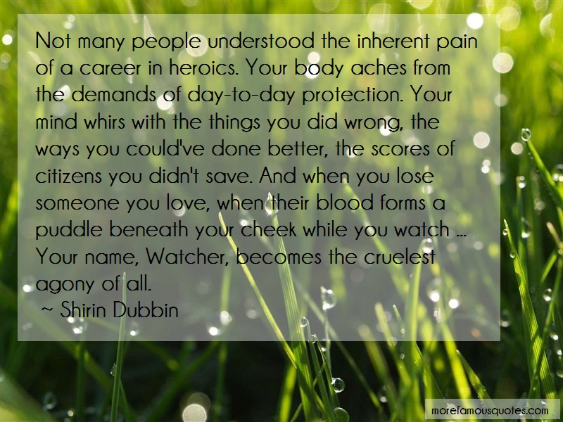 Shirin Dubbin Quotes: Not many people understood the inherent