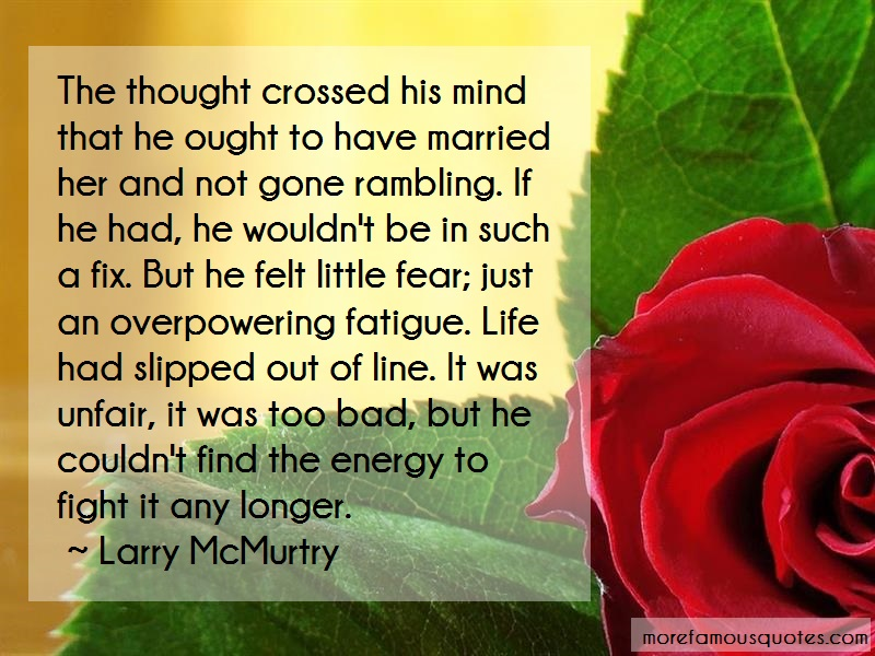 Larry McMurtry Quotes: The thought crossed his mind that he