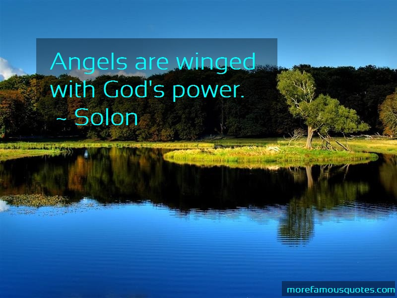 Solon Quotes: Angels are winged with gods power