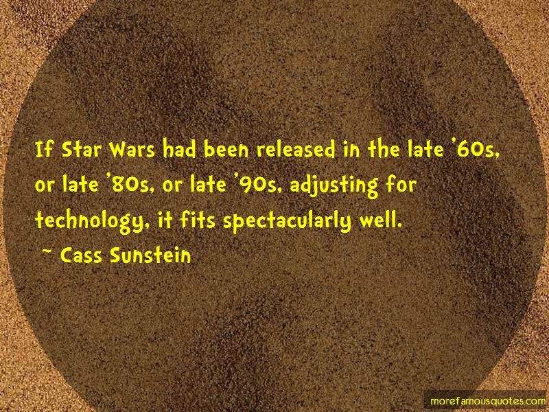 Cass Sunstein Quotes: If star wars had been released in the