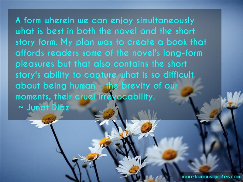 Junot Diaz Quotes: A Form Wherein We Can Enjoy