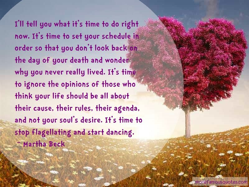 Martha Beck Quotes: Ill tell you what its time to do right