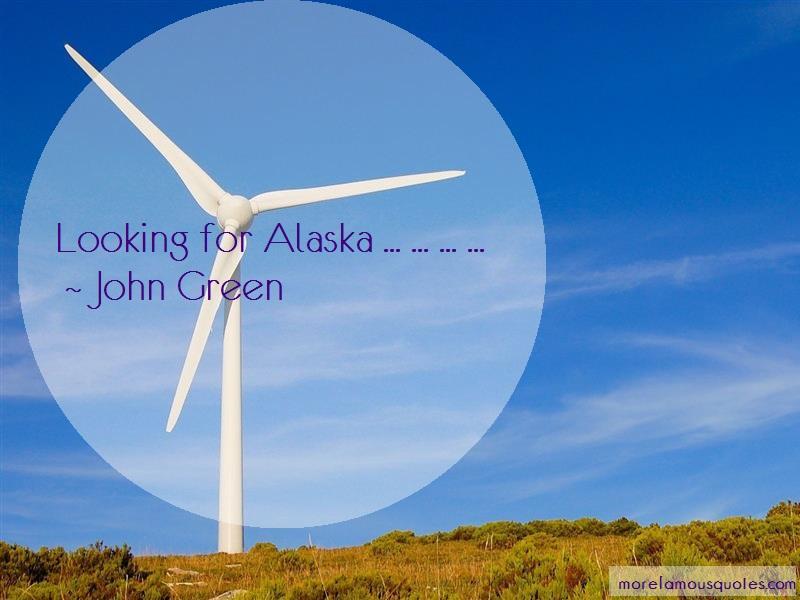 John Green Quotes: Looking for alaska