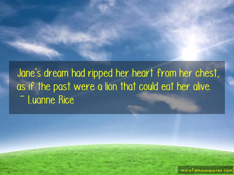 Luanne Rice Quotes: Janes dream had ripped her heart from