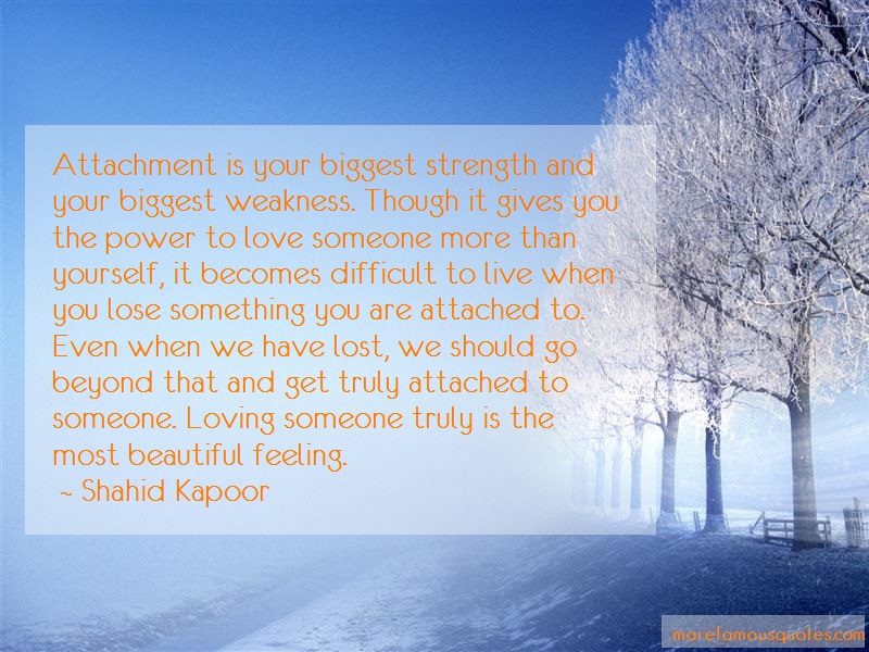 Shahid Kapoor Quotes: Attachment is your biggest strength and