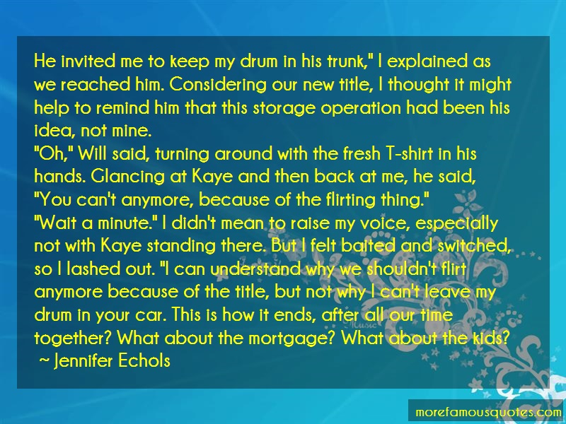 Jennifer Echols Quotes: He Invited Me To Keep My Drum In His