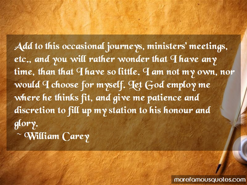 William Carey Quotes: Add to this occasional journeys