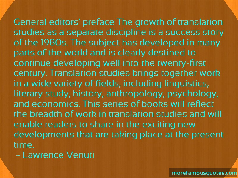 Lawrence Venuti Quotes: General editors preface the growth of