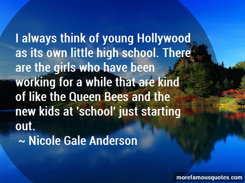 Nicole Gale Anderson Quotes: I always think of young hollywood as its