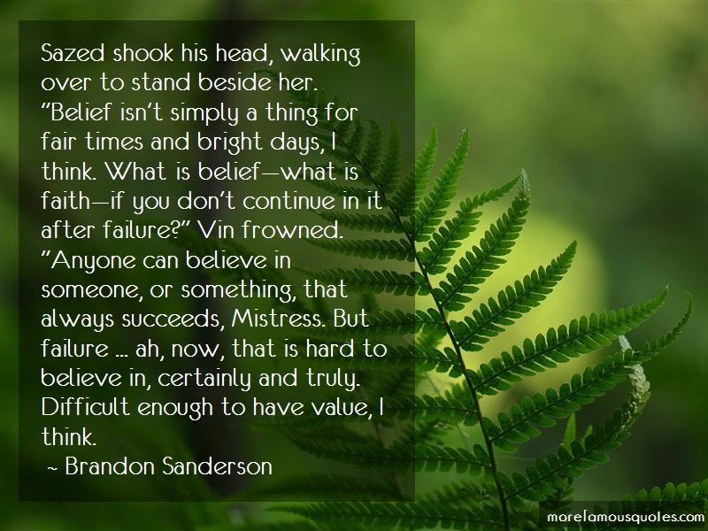 Brandon Sanderson Quotes: Sazed shook his head walking over to