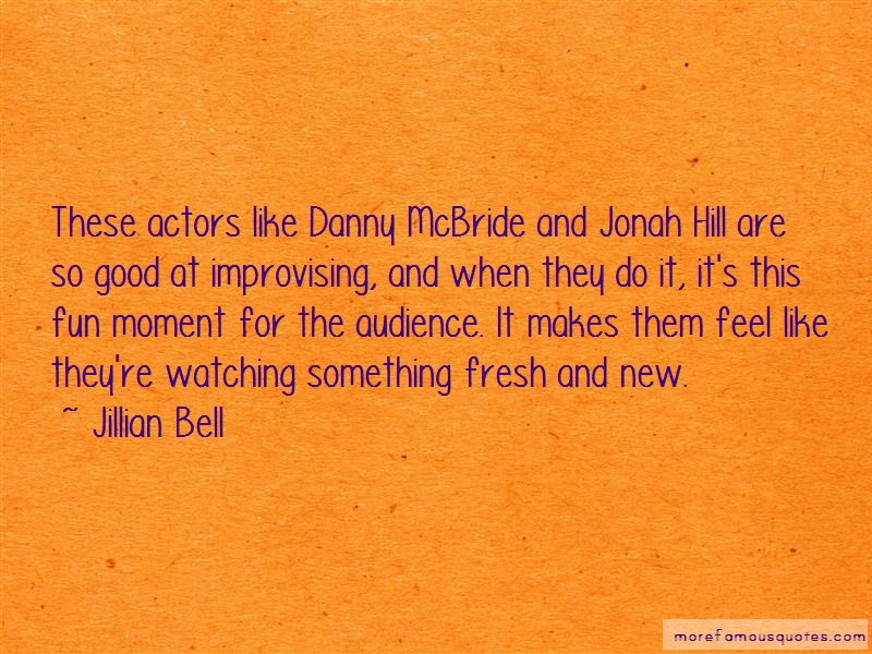 Jillian Bell Quotes: These Actors Like Danny Mcbride And