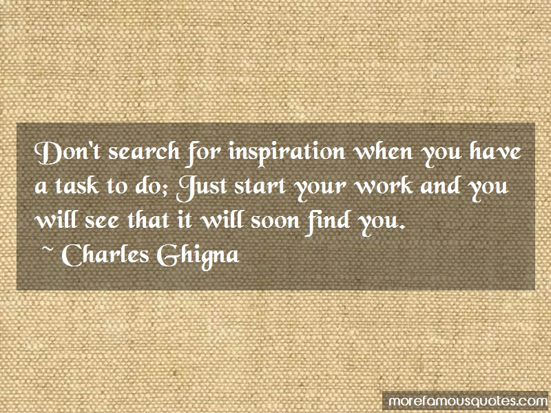 Charles Ghigna Quotes: Dont search for inspiration when you