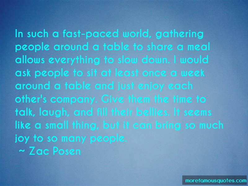 Zac Posen Quotes: In such a fast paced world gathering