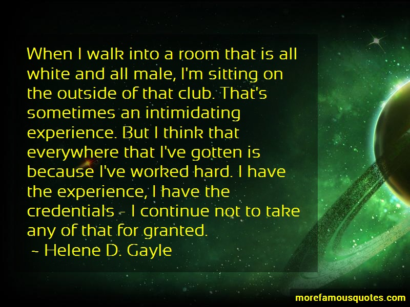 Helene D. Gayle Quotes: When i walk into a room that is all