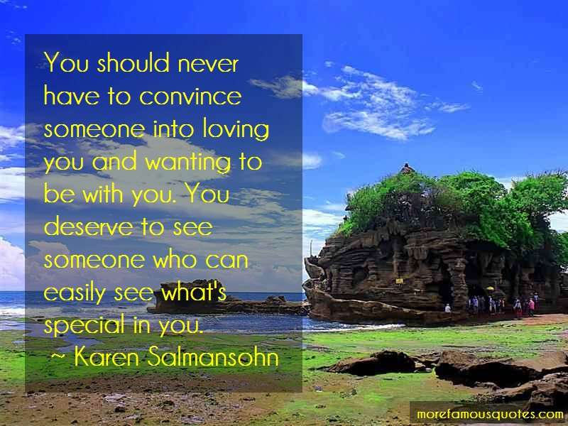 Karen Salmansohn Quotes: You Should Never Have To Convince