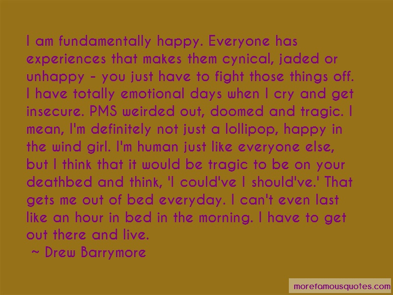 Drew Barrymore Quotes: I Am Fundamentally Happy Everyone Has