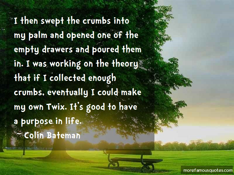 Colin Bateman Quotes: I Then Swept The Crumbs Into My Palm And