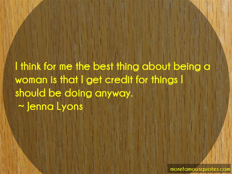 Jenna Lyons Quotes: I think for me the best thing about
