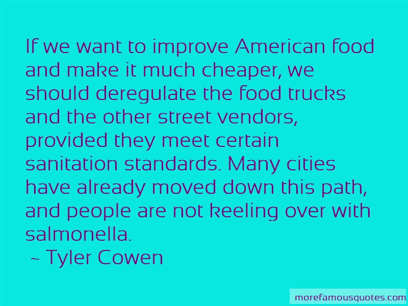 Tyler Cowen Quotes: If we want to improve american food and