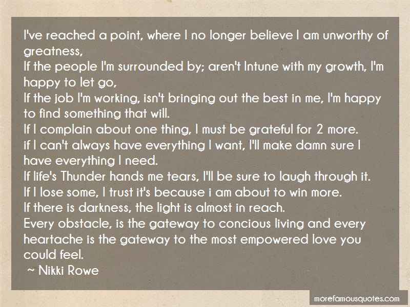 Nikki Rowe Quotes: Ive Reached A Point Where I No Longer