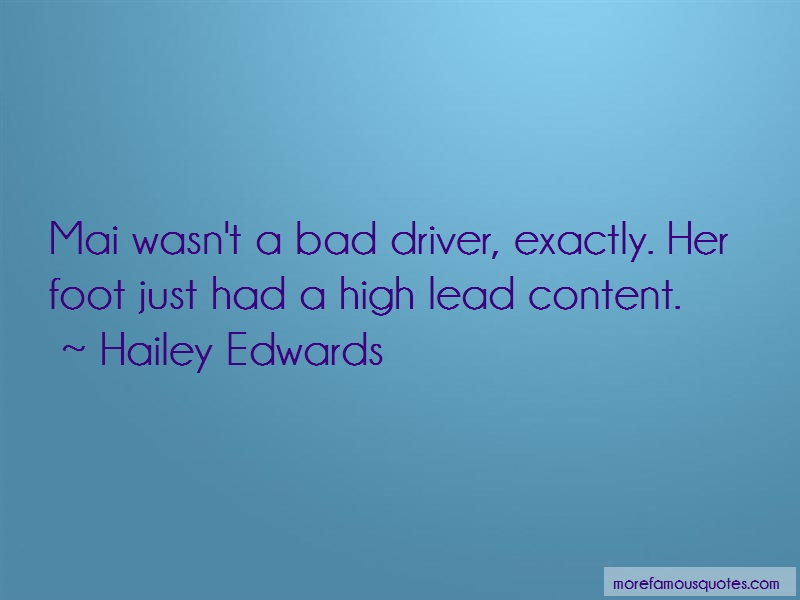 Hailey Edwards Quotes: Mai Wasnt A Bad Driver Exactly Her Foot
