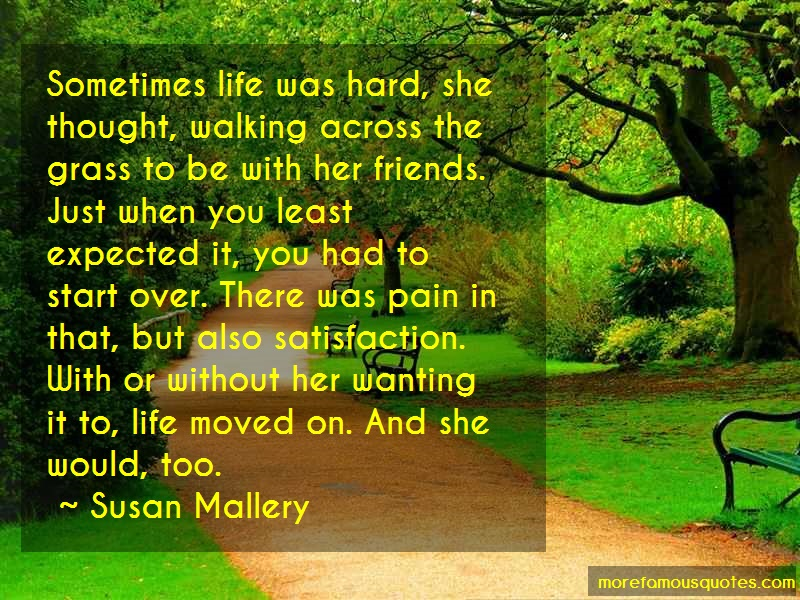 Susan Mallery Quotes: Sometimes Life Was Hard She Thought