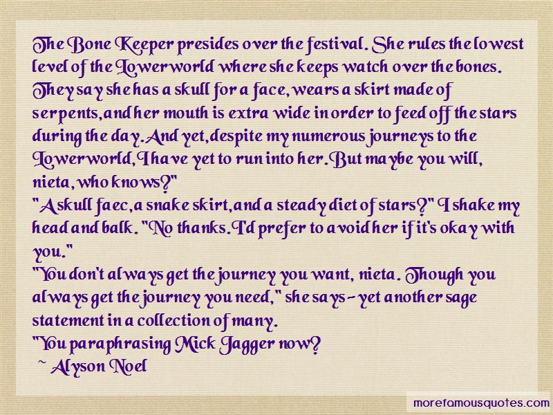 Alyson Noel Quotes: The Bone Keeper Presides Over The