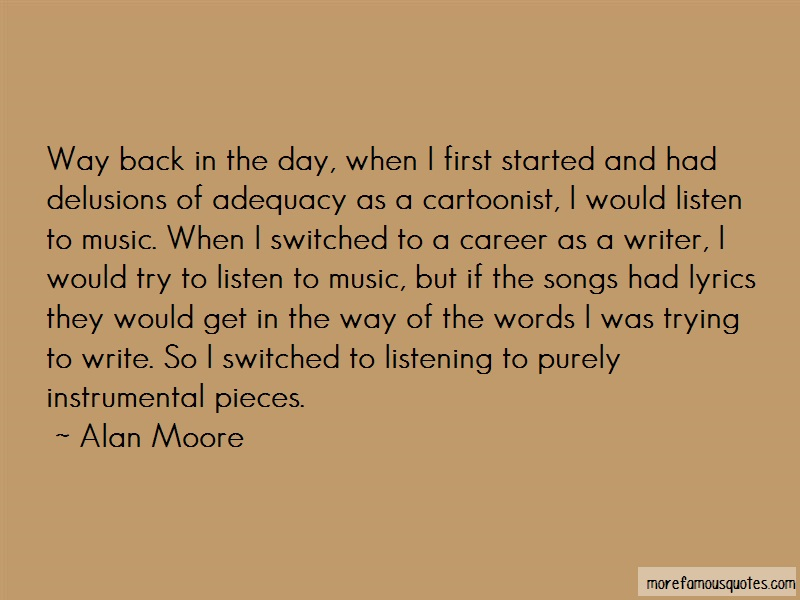 Alan Moore Quotes: Way Back In The Day When I First Started