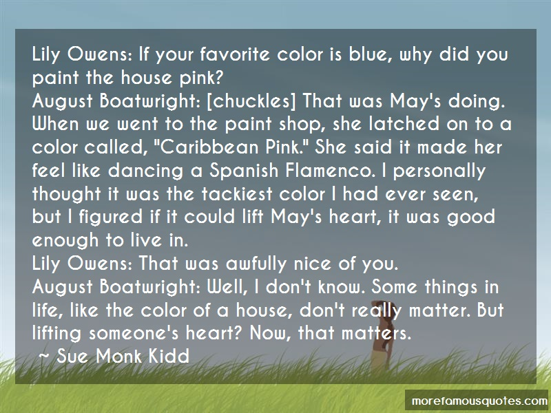 Sue Monk Kidd Quotes: Lily Owens If Your Favorite Color Is