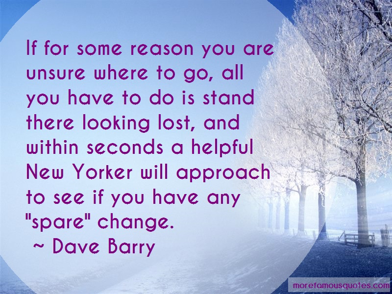 Dave Barry Quotes: If for some reason you are unsure where