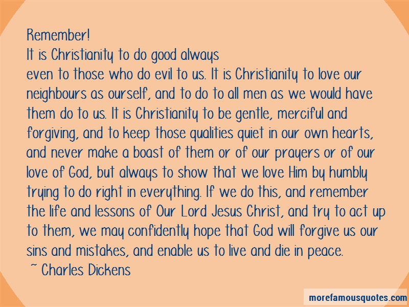 Charles Dickens Quotes: Remember It Is Christianity To Do Good