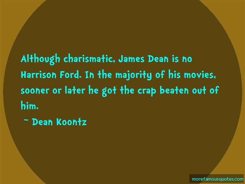Dean Koontz Quotes: Although charismatic james dean is no