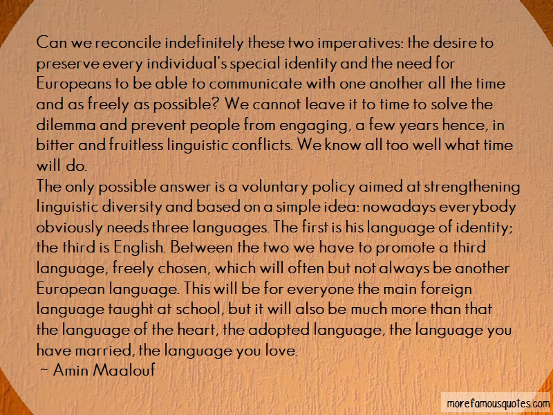 Amin Maalouf Quotes: Can We Reconcile Indefinitely These Two
