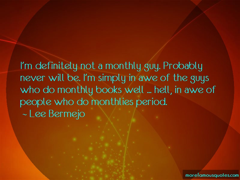 Lee Bermejo Quotes: Im Definitely Not A Monthly Guy Probably