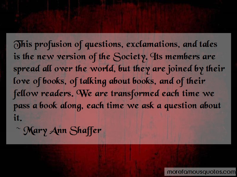 Mary Ann Shaffer Quotes: This profusion of questions exclamations