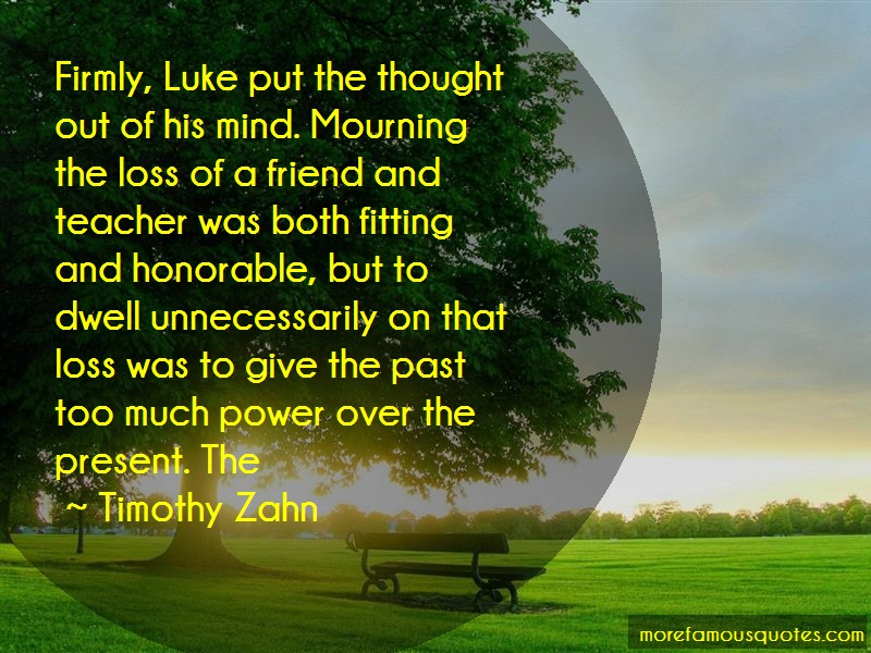 Timothy Zahn Quotes: Firmly luke put the thought out of his