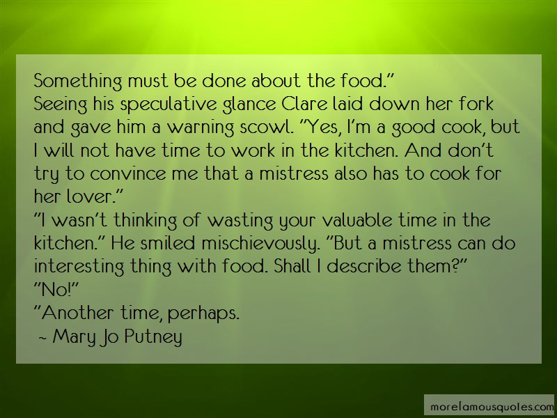 Mary Jo Putney Quotes: Something must be done about the food