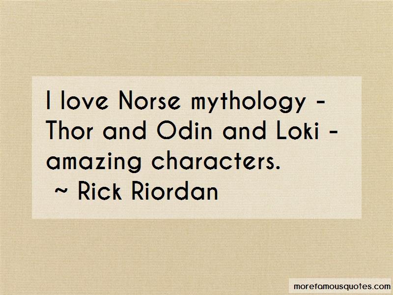 Rick Riordan Quotes: I Love Norse Mythology Thor And Odin And