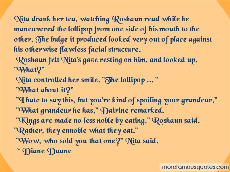 Diane Duane Quotes: Nita Drank Her Tea Watching Roshaun Read