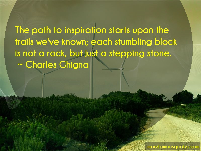 Charles Ghigna Quotes: The Path To Inspiration Starts Upon The